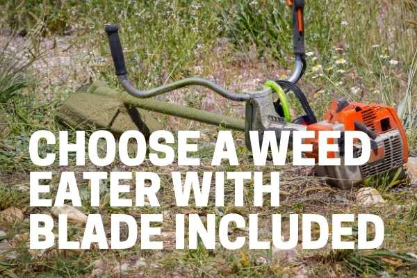 choosing a weed eater with a blade